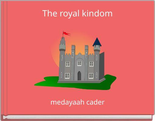 The royal kindom