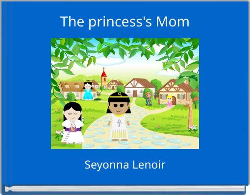 The princess's Mom