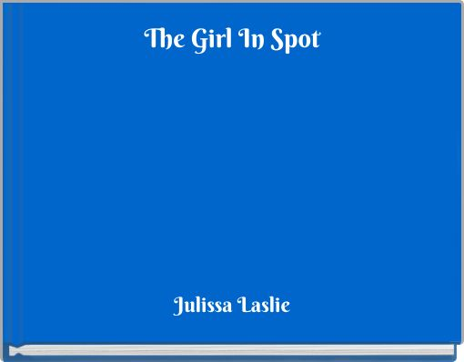 The Girl In Spot