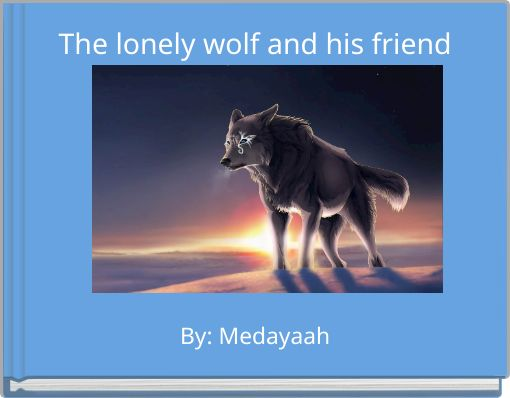 The lonely wolf and his friend