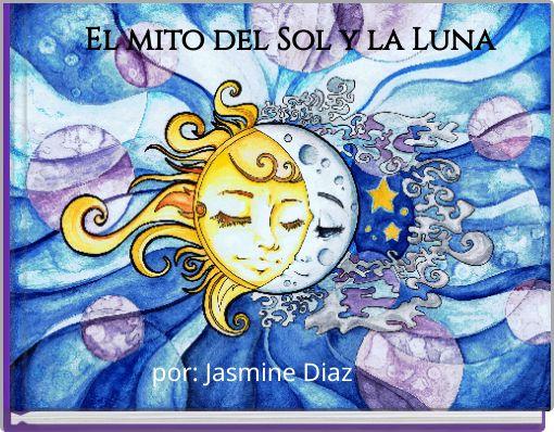 El mito del Sol y la Luna