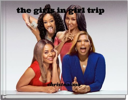 the girls in girl trip