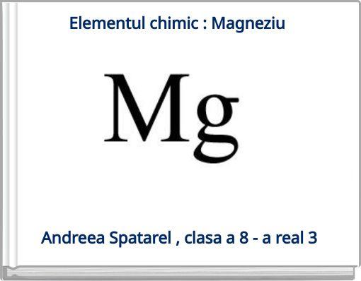 Elementul chimic : Magneziu