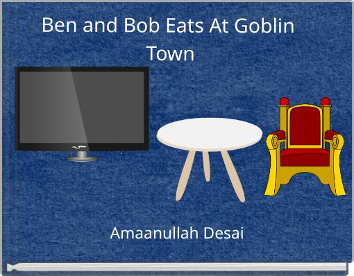 Ben and Bob Eats At Goblin Town