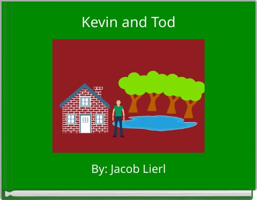 Kevin and Tod