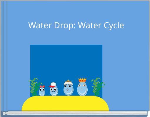 Water Drop: Water Cycle
