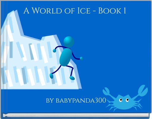 A World of Ice - Book 1