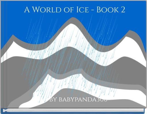 A World of Ice - Book 2