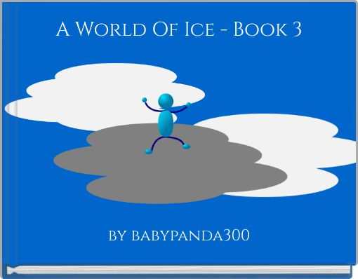 A World Of Ice - Book 3