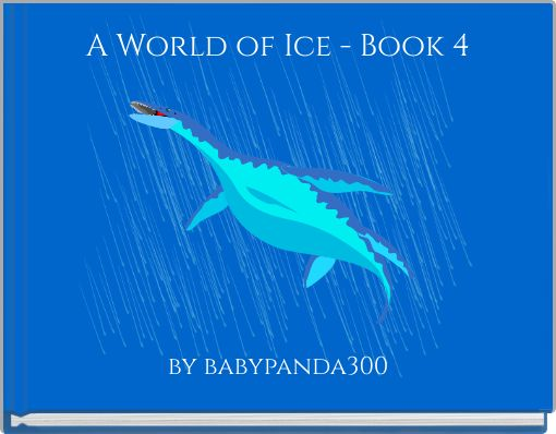 A World of Ice - Book 4