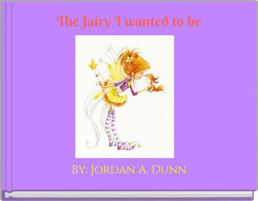 The fairy I wanted to be