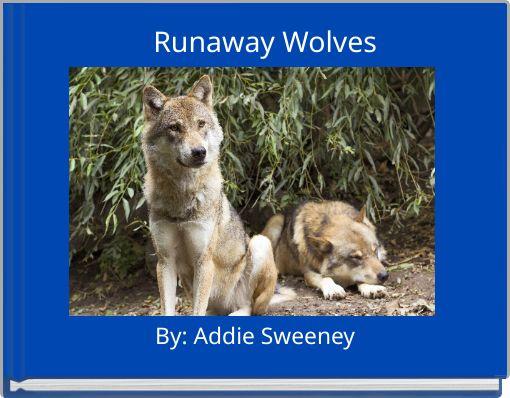 Runaway Wolves
