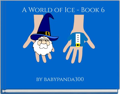 A World of Ice - Book 6