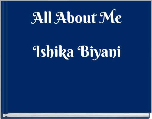 All About MeIshika Biyani