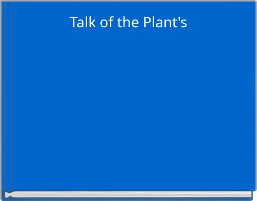 Talk of the Plant's