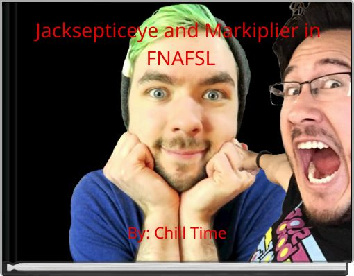 Jacksepticeye and Markiplier in FNAFSL