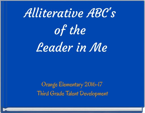Alliterative ABC's of the Leader in Me
