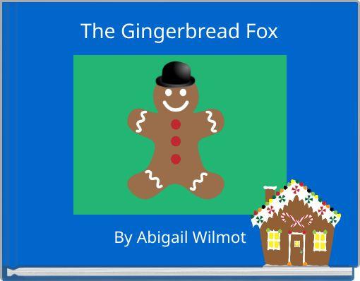 The Gingerbread Fox