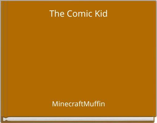 The Comic Kid