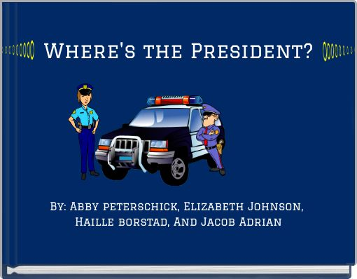 Where's the President?