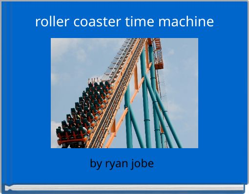 roller coaster time machine