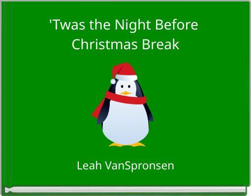 u0026quot  u0026 39 twas the night before christmas break u0026quot