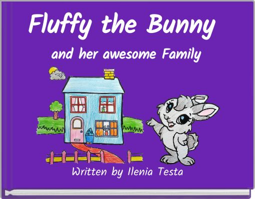 Fluffy the Bunny and her awesome Family