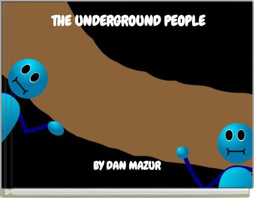THE UNDERGROUND PEOPLE