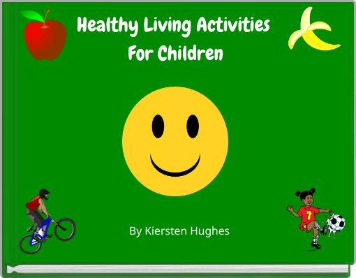 Healthy Living Activities For Children