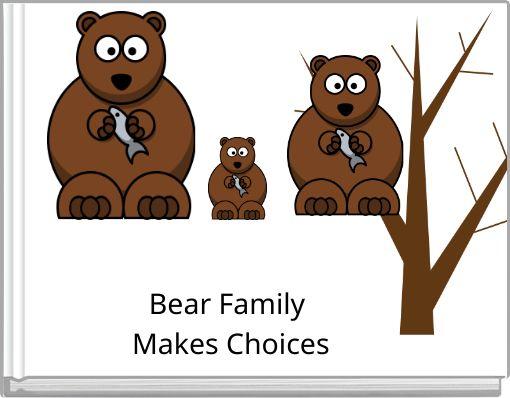 Bear Family Makes Choices