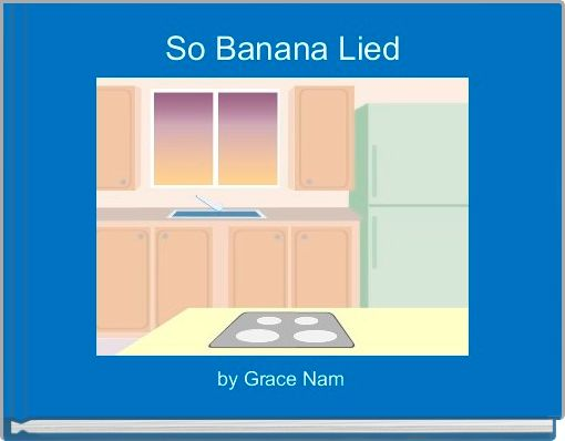 So Banana Lied