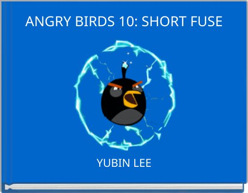 ANGRY BIRDS 10: SHORT FUSE