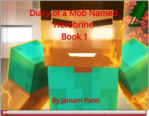 Diary of a Mob Named Herobrine  Book 1