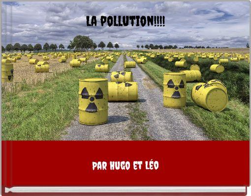 La pollution!!!!