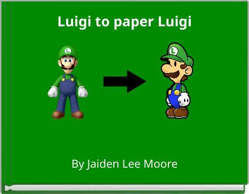 Luigi to paper Luigi