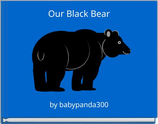Our Black Bear
