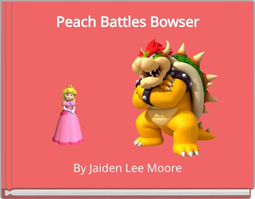 Peach Battles Bowser
