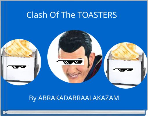 Clash Of The TOASTERS