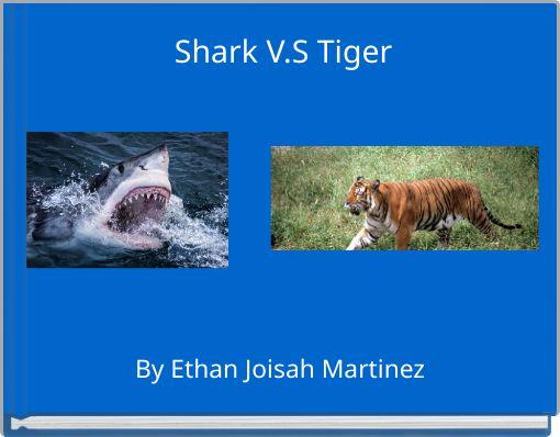 Shark V.S Tiger