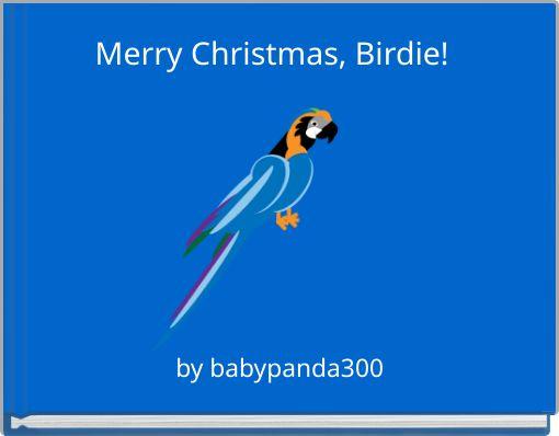 Merry Christmas, Birdie!