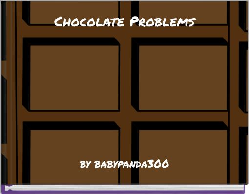 Chocolate Problems