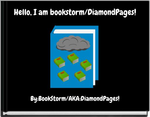 Hello, I am bookstorm/DiamondPages!