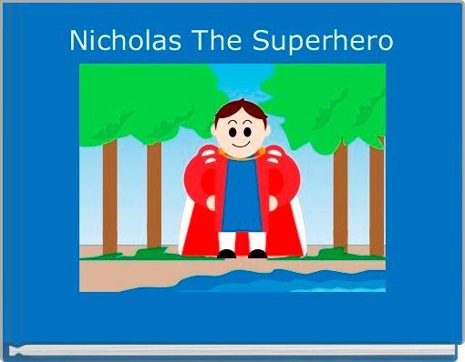 Nicholas The Superhero