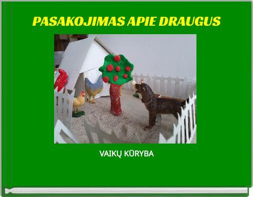 PASAKOJIMAS APIE DRAUGUS