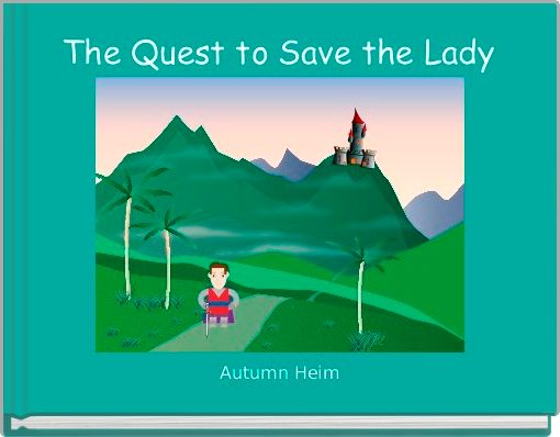 The Quest to Save the Lady