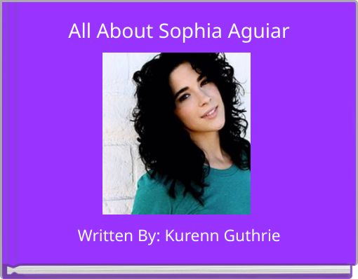 All About Sophia Aguiar