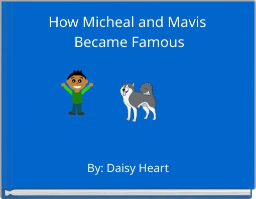 How Micheal and Mavis Became Famous