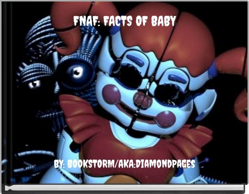 FNAF: FACTS OF BABY