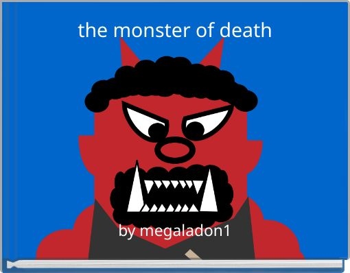 the monster of death