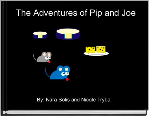 The Adventures of Pip and Joe